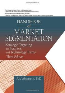 Handbook of Market Segmentation: Strategic Targeting for Business and Technology Firms (Haworth Series in Segmented, Targeted,