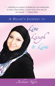 «A Hijabi's Journey to Live, Laugh and Love» by Farheen Khan