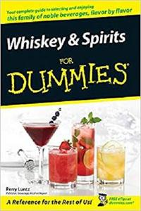 Whiskey and Spirits For Dummies [Repost]