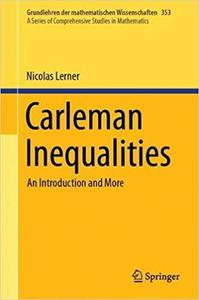Carleman Inequalities: An Introduction and More