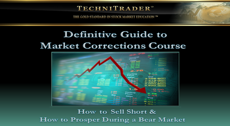 The Definitive Guide to Market Corrections and Selling Short Trading Course