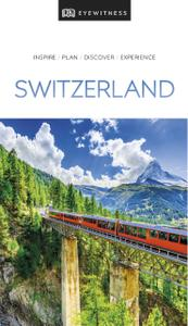 DK Eyewitness Travel Guide Switzerland (DK Eyewitness Travel Guide), 2019 Edition