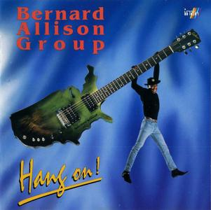 Bernard Allison Group - Hang On! (1993)