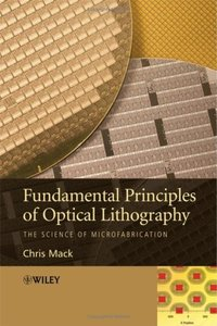 Fundamental Principles of Optical Lithography: The Science of Microfabrication (Repost)