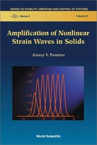 Amplification of Nonlinear Strain Waves in Solids (Series on Stability, Vibration and Control of Systems, Series a, 9)