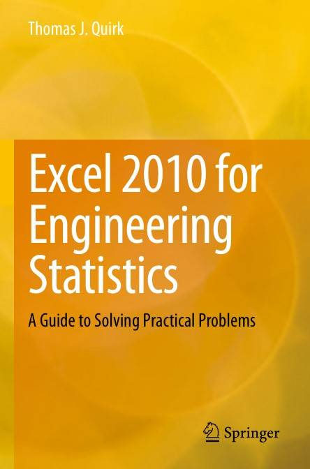 Excel 2010 for Engineering Statistics: A Guide to Solving Practical Problems (Repost)