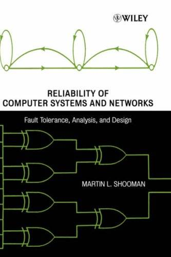 Reliability of Computer Systems and Networks: Fault Tolerance, Analysis, and Design