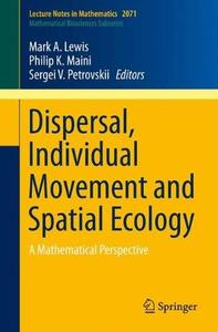 Dispersal, individual movement and spatial ecology : a mathematical perspective