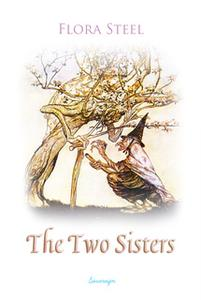 «The Two Sisters» by Flora Steel