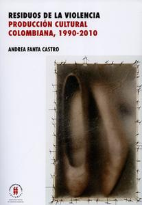 «Residuos de la violencia» by Andrea Fanta Castro