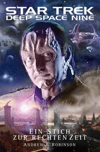 «Star Trek - Deep Space Nine: Ein Stich zur rechten Zeit» by Andrew J. Robinson