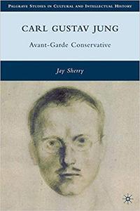 Carl Gustav Jung: Avant-Garde Conservative