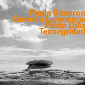Paula Shocron, German Lamonega & Pablo Diaz - Tensegridad (2017)
