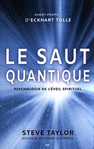Steve Taylor - Le saut quantique : psychologie de l'éveil spirituel