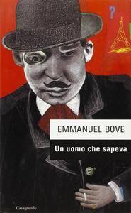 Emmanuel Bove - Un uomo che sapeva