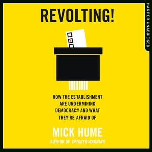 «Revolting!» by Mick Hume