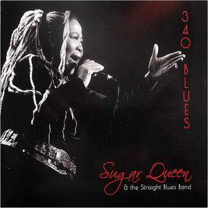 Sugar Queen and the Straight Blues Band - 340 Blues (2017)