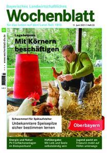 Bayerisches Landwirtschaftliches Wochenblatt Oberbayern - 10. Juni 2021