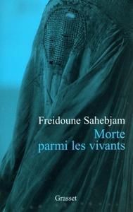 """Freidoune Sahebjam, """"Morte parmi les vivants : Une tragédie afghane"""""""