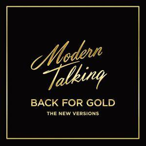 Modern Talking - Back For Gold (The New Versions) (2017)