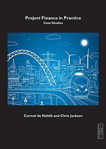Project Finance in Practice: Case Studies (Repost)