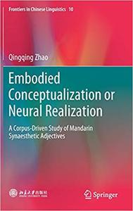 Embodied Conceptualization or Neural Realization: A Corpus-Driven Study of Mandarin Synaesthetic Adjectives