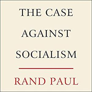The Case Against Socialism [Audiobook]