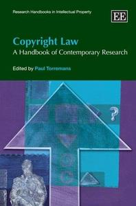 Copyright Law: A Handbook of Contemporary Research (Research Handbooks in Intellectual Property)