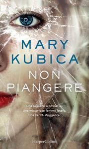 Mary Kubica - Non piangere