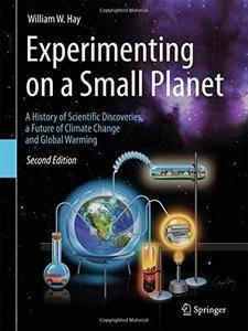 Experimenting on a Small Planet: A History of Scientific Discoveries, a Future of Climate Change and Global Warming (repost)
