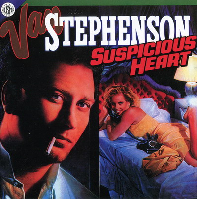 Van Stephenson - Suspicious Heart (1986)