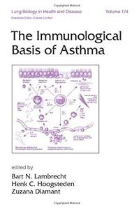 Lung Biology in Health & Disease Volume 174 The Immunological Basis of Asthma