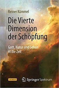 Die Vierte Dimension der Schöpfung: Gott, Natur und Sehen in die Zeit