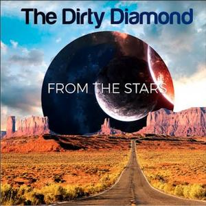 The Dirty Diamond - From the Stars (2019)