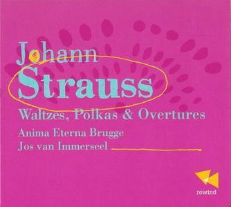 Anima Eterna, Jos van Immerseel - Johann Strauss: Waltzes, Polkas & Overtures (2012)
