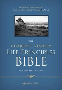 The Charles F. Stanley Life Principles Bible, NKJV