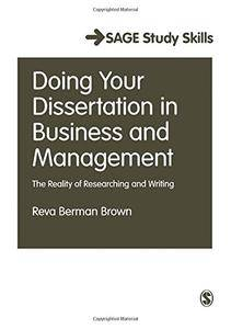 Doing Your Dissertation in Business and Management: The Reality of Researching and Writing (SAGE Study Skills Series)(Repost)