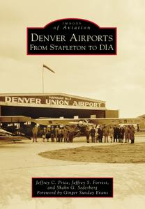 Denver Airports: From Stapleton to DIA (Images of Aviation)