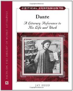 Critical Companion to Dante: A Literary Reference to His Life and Work  [Repost]