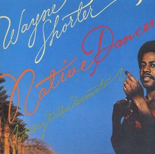 Wayne Shorter - Native Dancer (1974) [Japanese Reissue 2000] PS3 ISO + Hi-Res FLAC