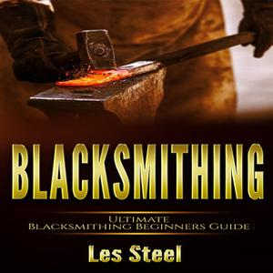 «Blacksmithing» by Les Steel
