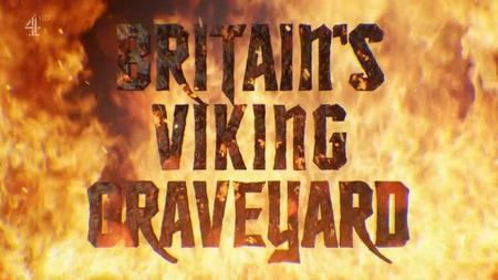 CH4 - Britain's Viking Graveyard (2019)
