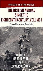 The British Abroad Since the Eighteenth Century, Volume 1: Travellers and Tourists