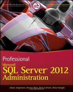 Professional Microsoft SQL Server 2012 Administration by Adam Jorgensen [Repost]