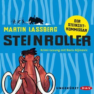 «Steinroller. Der Steinzeitkommissar» by Martin Lassberg