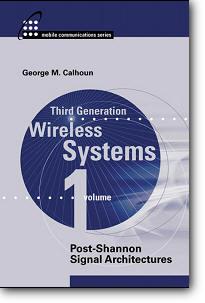George Calhoun, «Third Generation Wireless Communications, Volume 1: Post Shannon Signal Architectures»