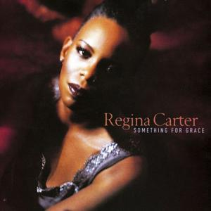 Regina Carter - Something for Grace (1997) {Atlantic Jazz}