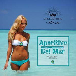 V.A. - Chillout King Ibiza - Aperitivo Del Mar (2018)