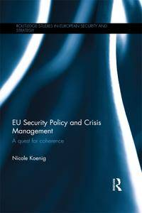 EU Security Policy and Crisis Management: A Quest for Coherence