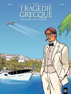 Une Tragedie Grecque - Tome 2 - Trois Mariages Et Deux Enterrements